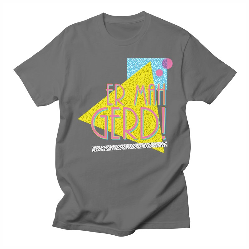 ERMAHGERD! Men's T-Shirt by mckibillo's Artist Shop
