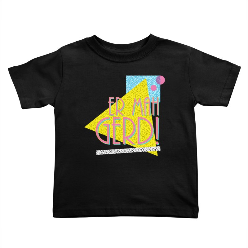 ERMAHGERD! Kids Toddler T-Shirt by mckibillo's Artist Shop