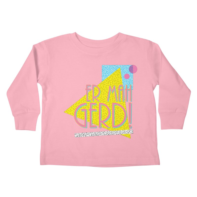 ERMAHGERD! Kids Toddler Longsleeve T-Shirt by mckibillo's Artist Shop
