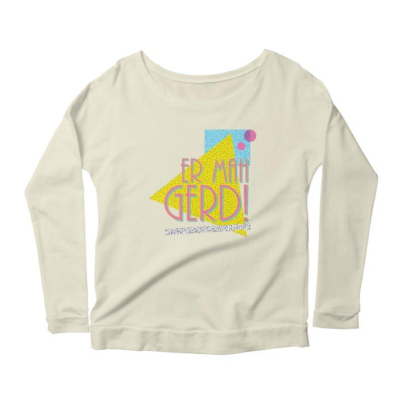 ERMAHGERD! Women's Scoop Neck Longsleeve T-Shirt by mckibillo's Artist Shop