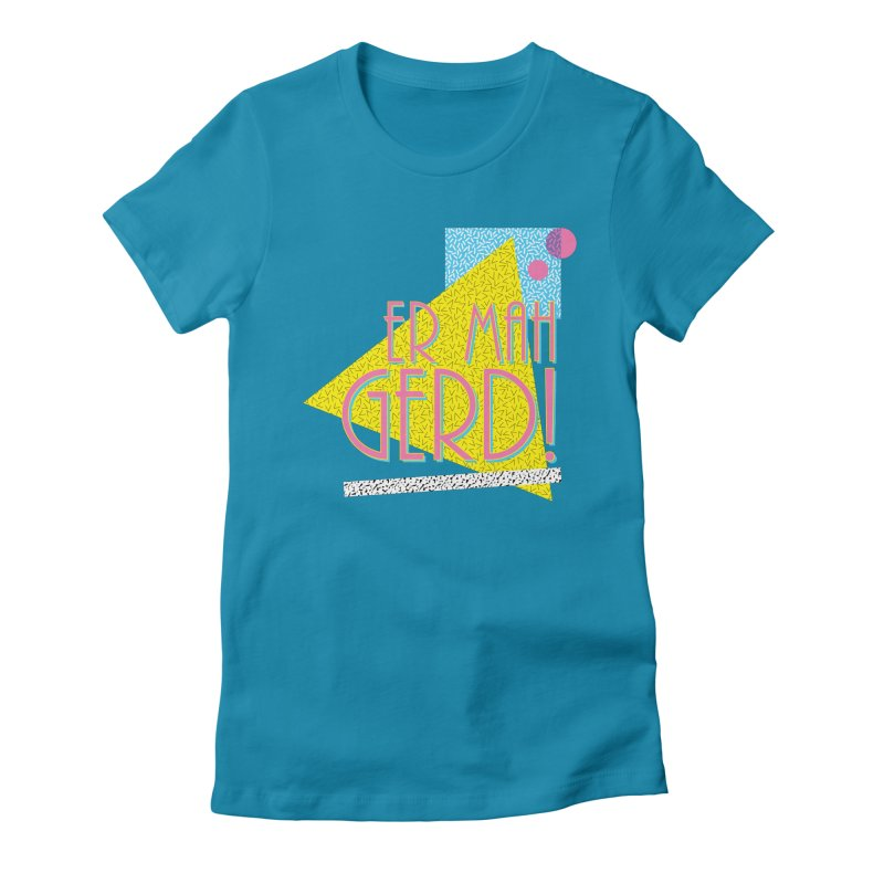 ERMAHGERD! Women's Fitted T-Shirt by mckibillo's Artist Shop