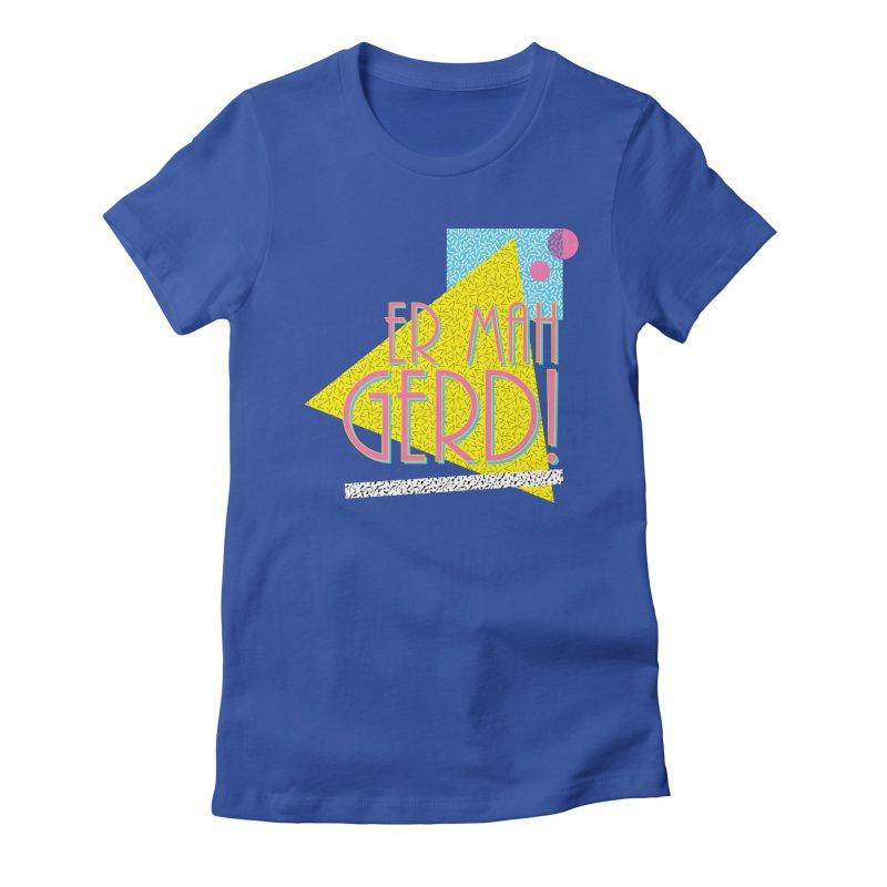 ERMAHGERD! Women's T-Shirt by mckibillo's Artist Shop