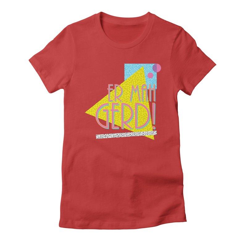 ERMAHGERD! Women's Fitted T-Shirt by mckibillo's Artist Shop
