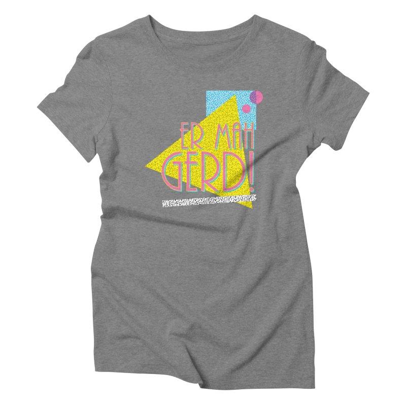 ERMAHGERD! Women's Triblend T-Shirt by mckibillo's Artist Shop