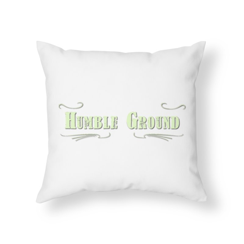 Humble Ground Logo in Throw Pillow by Mc Kinnis Entertainment's Artist Shop