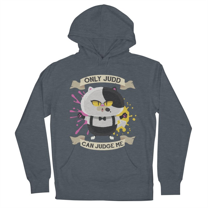 Only Judd Can Judge Me Women's Pullover Hoody by Mdk7's Artist Shop