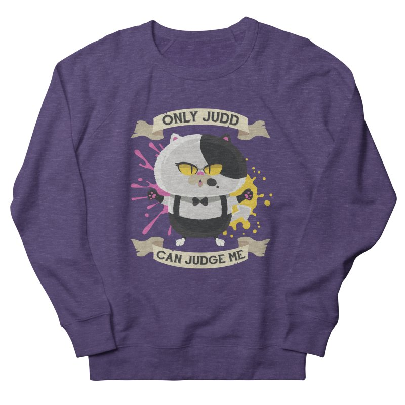 Only Judd Can Judge Me Women's French Terry Sweatshirt by Mdk7's Artist Shop