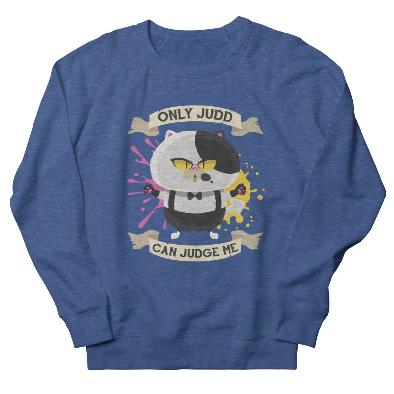 Only Judd Can Judge Me Men's Sweatshirt by Mdk7's Artist Shop
