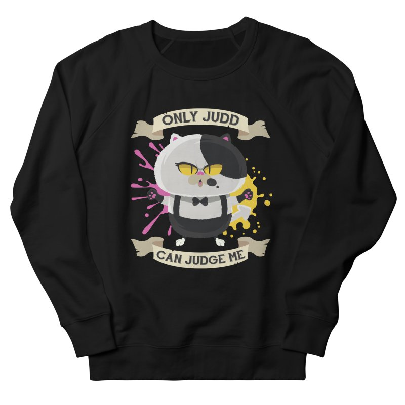 Only Judd Can Judge Me Men's French Terry Sweatshirt by Mdk7's Artist Shop