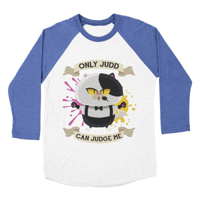 Only Judd Can Judge Me Women's Baseball Triblend T-Shirt by Mdk7's Artist Shop