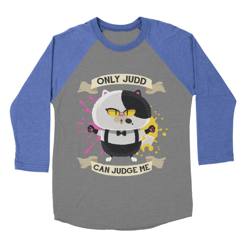 Only Judd Can Judge Me Women's Baseball Triblend Longsleeve T-Shirt by Mdk7's Artist Shop