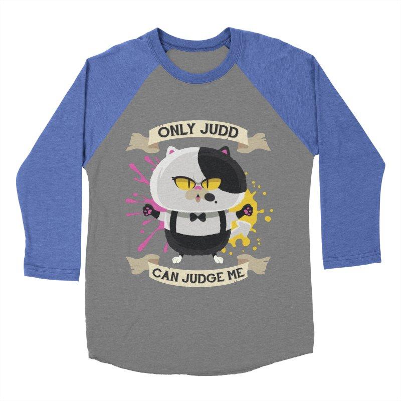 Only Judd Can Judge Me Men's Baseball Triblend T-Shirt by Mdk7's Artist Shop