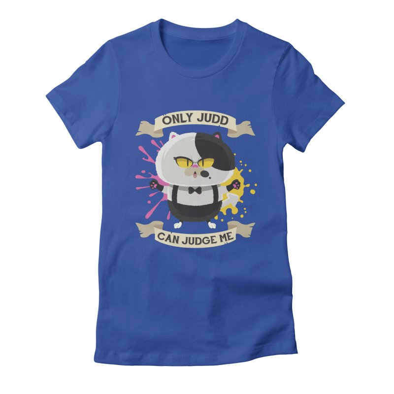Only Judd Can Judge Me Women's Fitted T-Shirt by Mdk7's Artist Shop