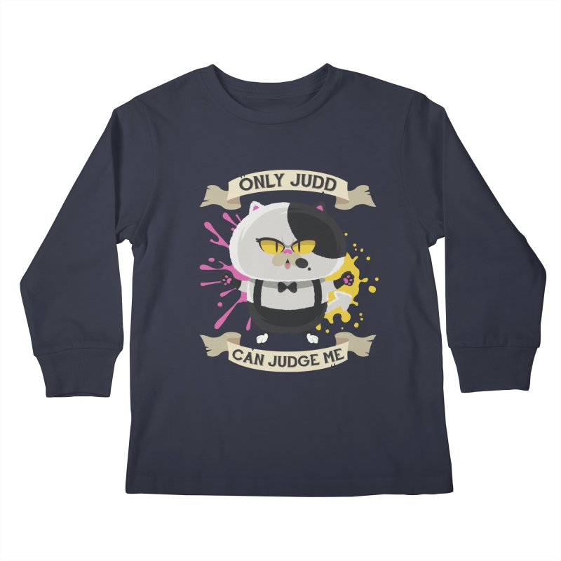 Only Judd Can Judge Me Kids Longsleeve T-Shirt by Mdk7's Artist Shop