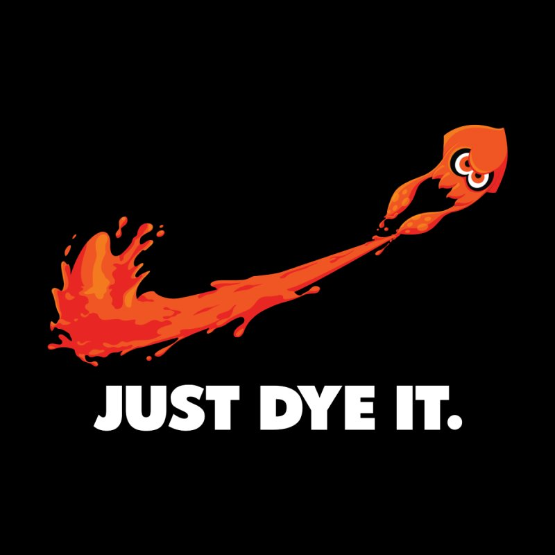 Just Dye It.  by Mdk7's Artist Shop