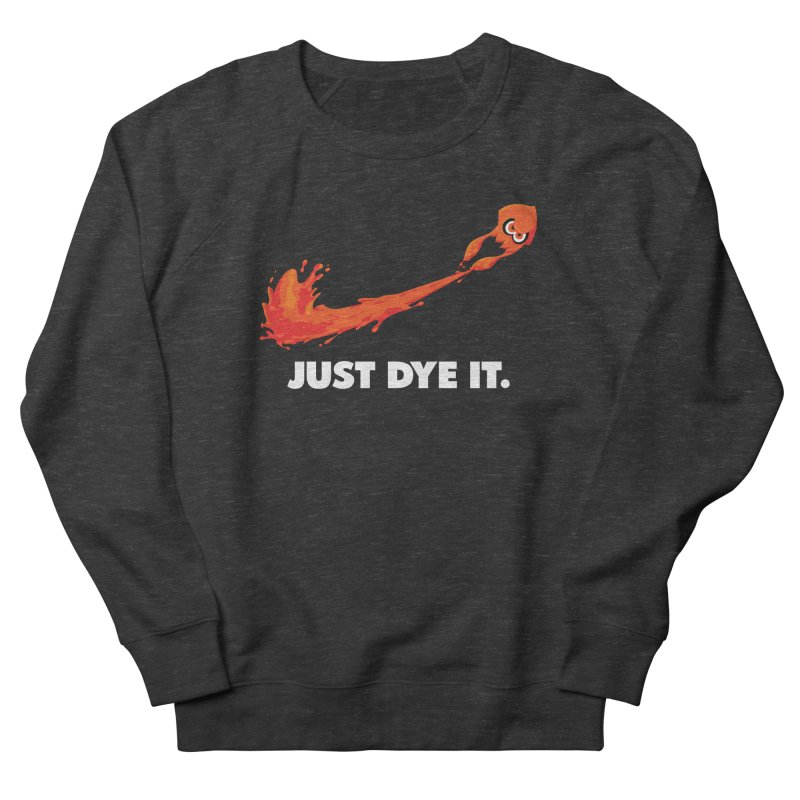 Just Dye It.  Women's Sweatshirt by Mdk7's Artist Shop