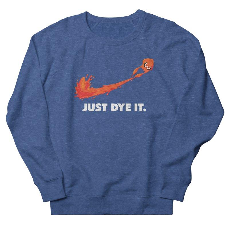 Just Dye It.  Women's French Terry Sweatshirt by Mdk7's Artist Shop