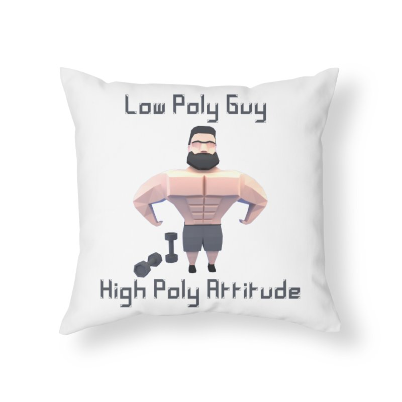 Low Poly Guy with High Poly Attitude Home Throw Pillow by Me&My3D