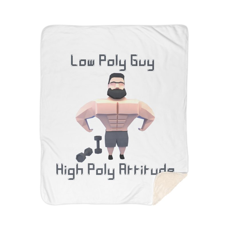Low Poly Guy with High Poly Attitude Home Sherpa Blanket Blanket by Me&My3D