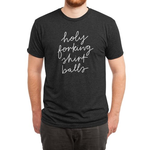 image for Holy Forking Shirt Balls
