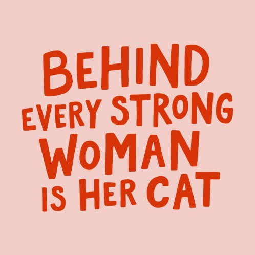 Design for Behind Every Strong Woman