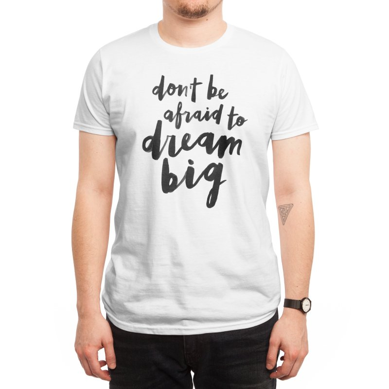 Dream Big Men's T-Shirt by Me And The Moon Artist Shop