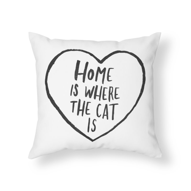 Home Is Where The Cat Is in Throw Pillow by Me And The Moon | Artist Shop