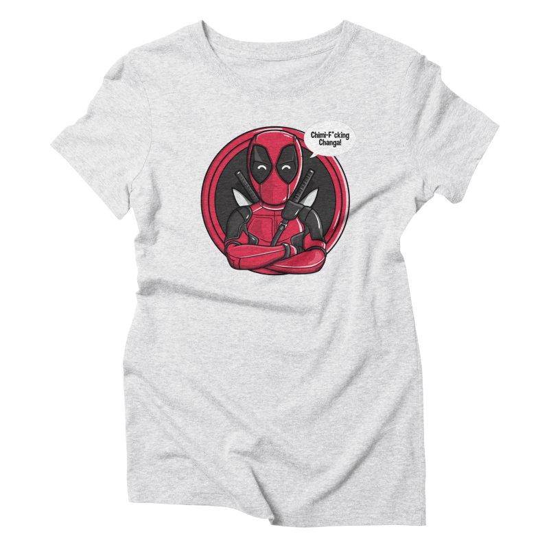 Chimi-F*cking-Changa! Women's T-Shirt by mebzart's Artist Shop