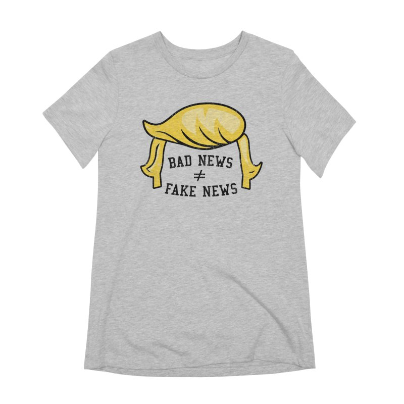 Bad News Fake News Women's Extra Soft T-Shirt by Mediaite's Merchandise Shop
