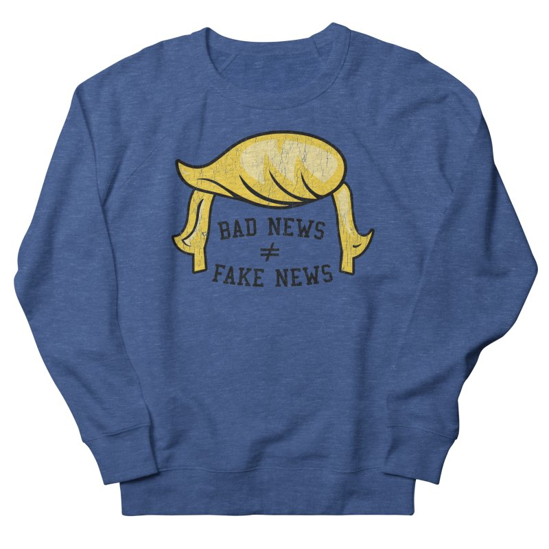 Bad News Fake News Women's Sweatshirt by Mediaite's Merchandise Shop