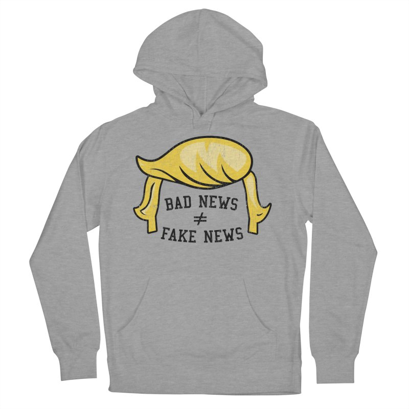 Bad News Fake News Women's French Terry Pullover Hoody by Mediaite's Merchandise Shop