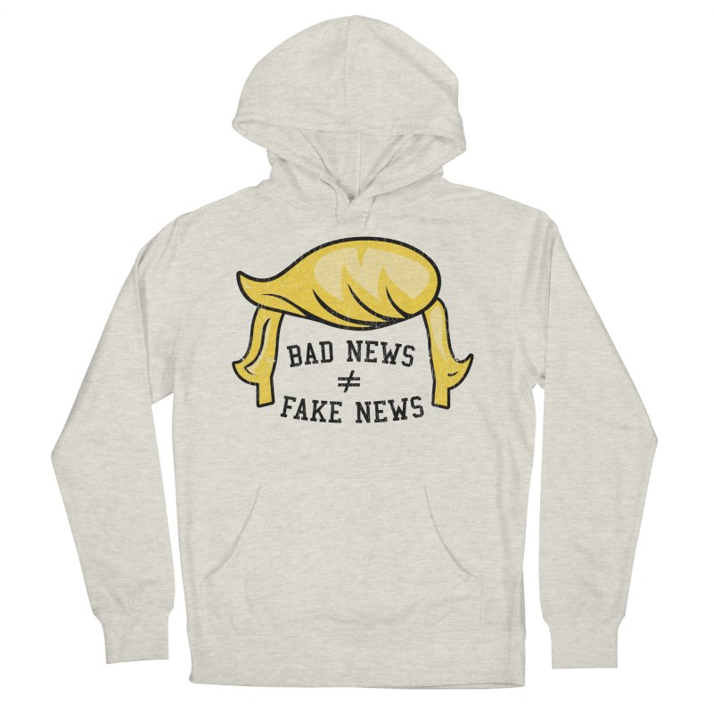 Bad News Fake News Men's French Terry Pullover Hoody by Mediaite's Merchandise Shop