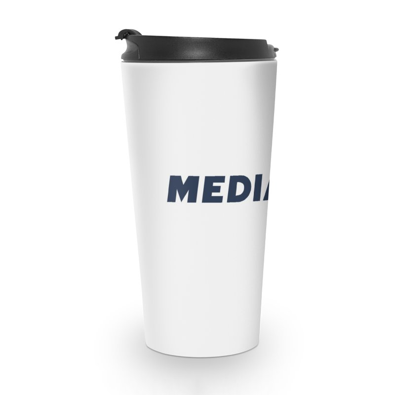 Mediaite Accessories Travel Mug by Mediaite's Merchandise Shop