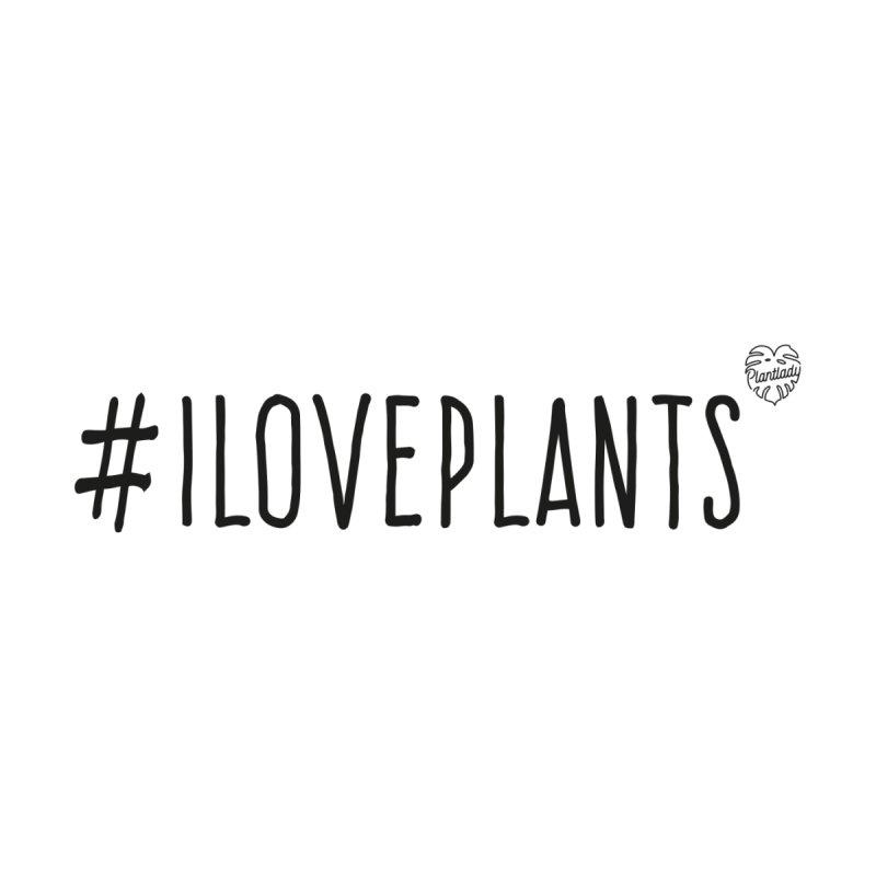 #iloveplants Women's T-Shirt by Mee Schmid Plantlady Shop