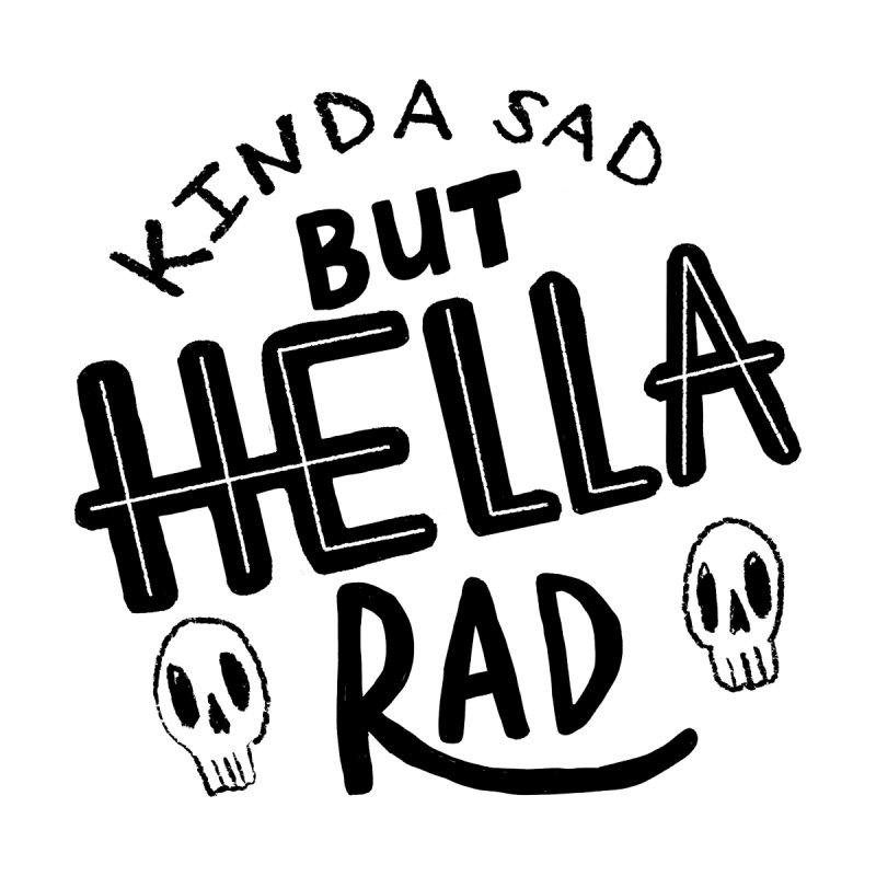 Hella Rad by meganleef designs