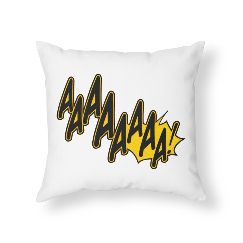 AAAAAAAA! Home Throw Pillow by megatrip's Artist Shop