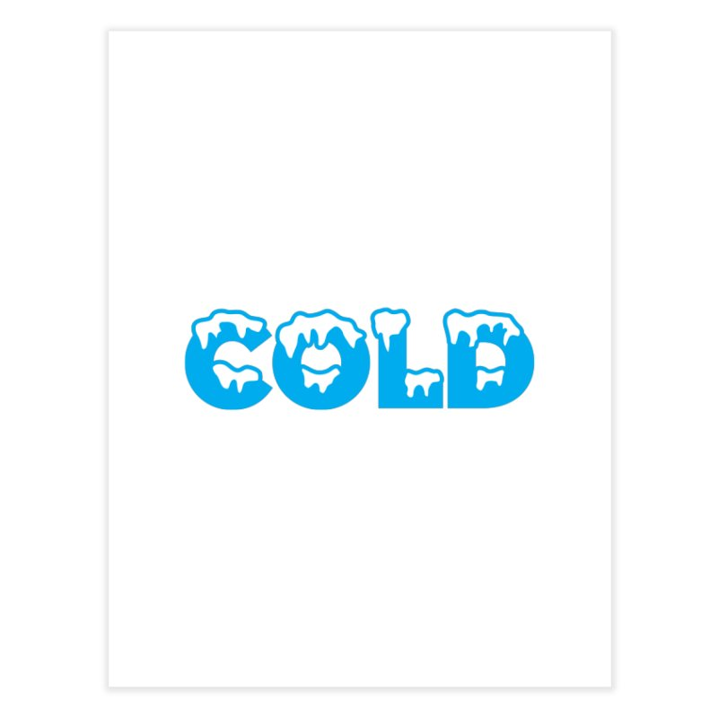 COLD Home Fine Art Print by megatrip's Artist Shop