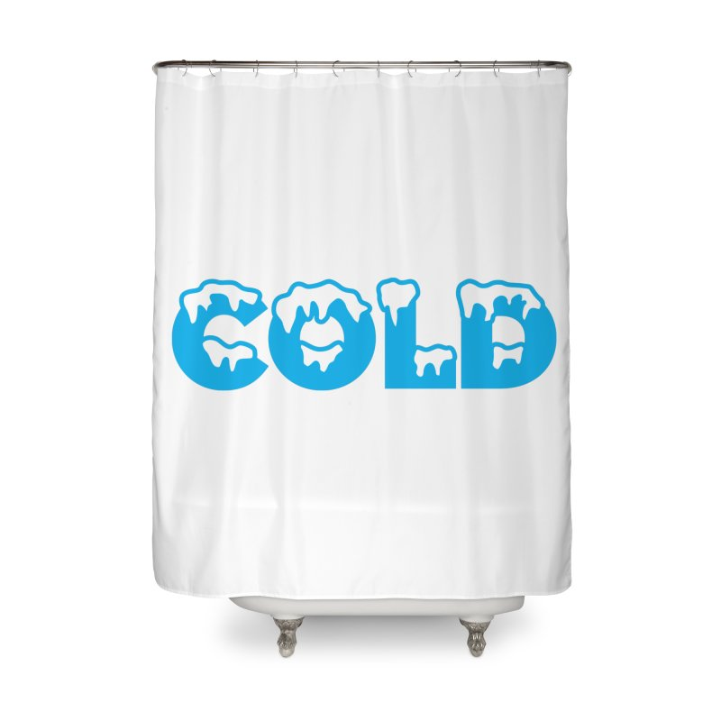 COLD Home Shower Curtain by megatrip's Artist Shop