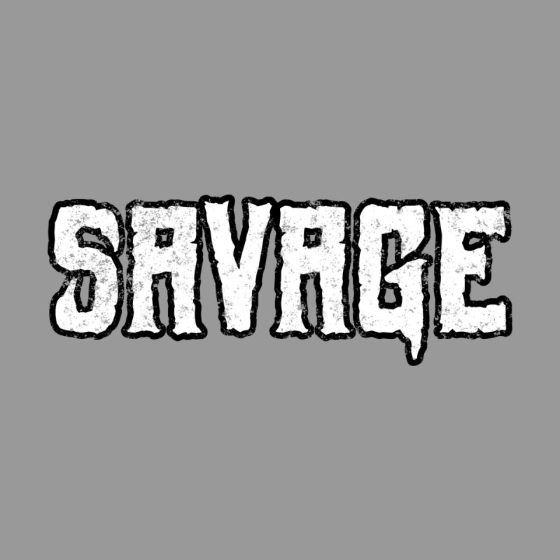 Savage   by megatrip's Artist Shop