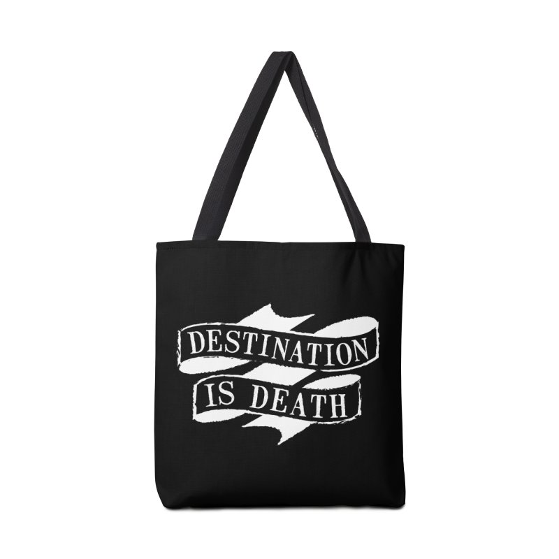 Destination is Death Accessories Bag by megatrip's Artist Shop