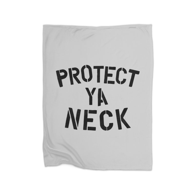 Protect Ya Neck Home Blanket by megatrip's Artist Shop