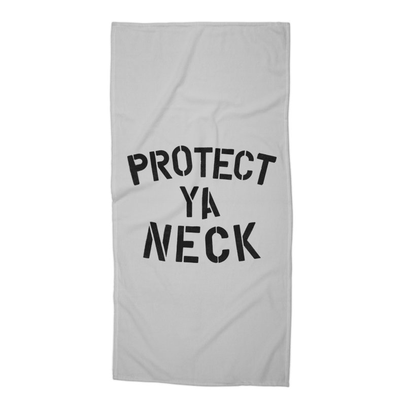 Protect Ya Neck Accessories Beach Towel by megatrip's Artist Shop