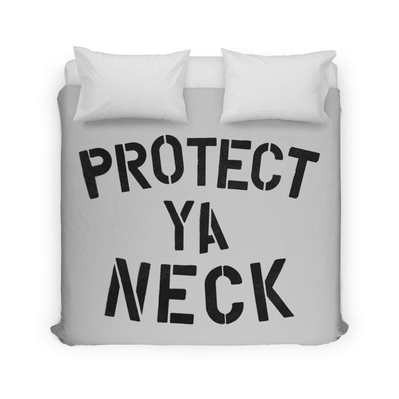 Protect Ya Neck Home Duvet by megatrip's Artist Shop