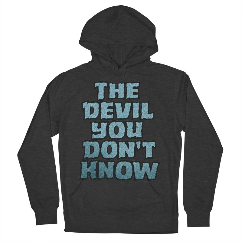 The Devil You Don't Know Women's Pullover Hoody by megatrip's Artist Shop