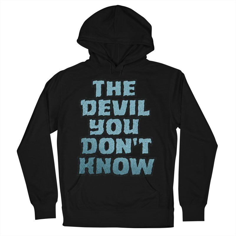 The Devil You Don't Know Men's Pullover Hoody by megatrip's Artist Shop