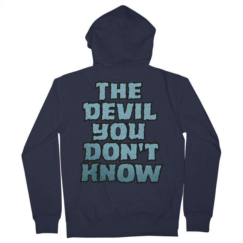 The Devil You Don't Know Women's Zip-Up Hoody by megatrip's Artist Shop