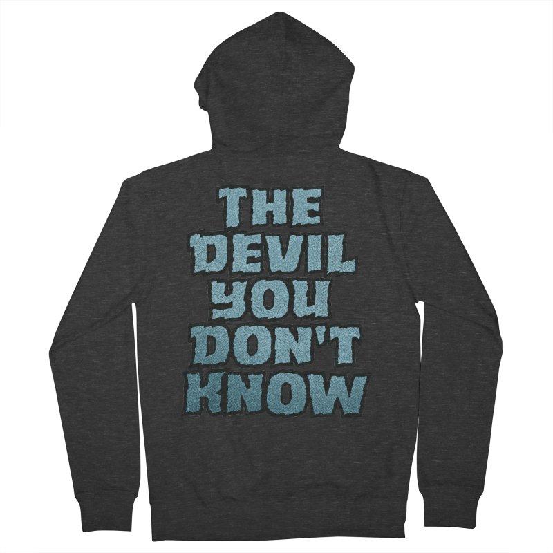 The Devil You Don't Know Men's Zip-Up Hoody by megatrip's Artist Shop