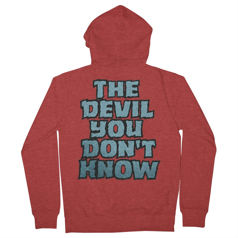 The Devil You Don't Know Men's Zip-Up Hoody by megatrip's Artist Shop