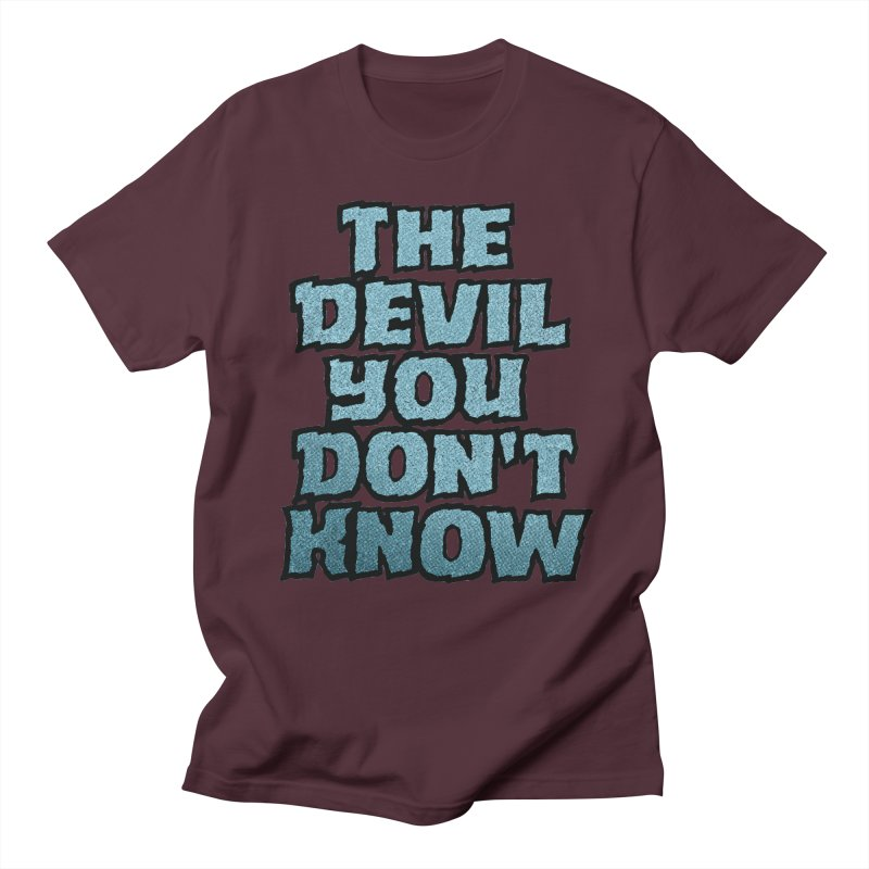 The Devil You Don't Know Men's T-Shirt by megatrip's Artist Shop