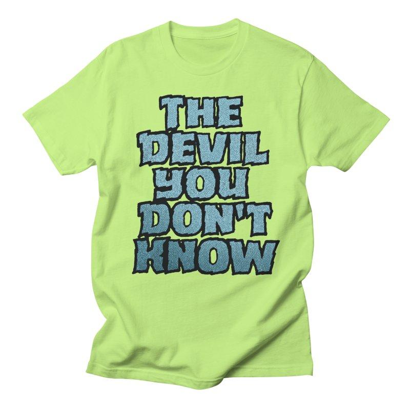 The Devil You Don't Know Men's T-shirt by megatrip's Artist Shop